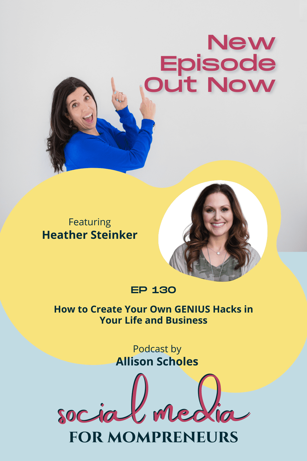 Blog header graphic for post How To Skyrocket Your Business and Personal Productivity Using These Amazingly Helpful Genius Hacks. This post is the show notes for Social Media for Mompreneurs Episode 130 titled How to Create Your Own GENUIS Hacks in Your Life and Business with host Allison Scholes and Guest Heather Steinker